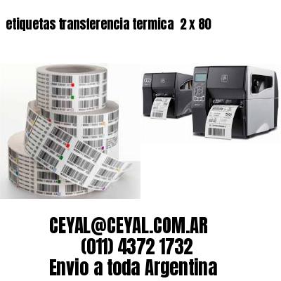 etiquetas transferencia termica  2 x 80