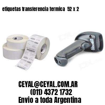 etiquetas transferencia termica  52 x 2