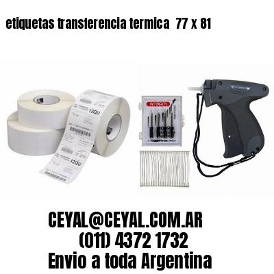 etiquetas transferencia termica  77 x 81