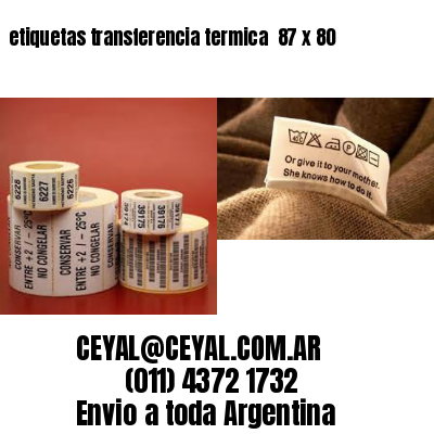etiquetas transferencia termica  87 x 80