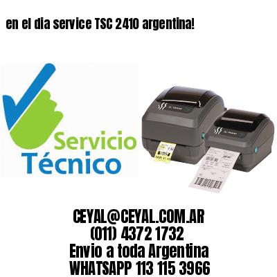 en el dia service TSC 2410 argentina!