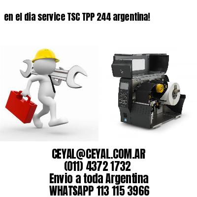 en el dia service TSC TPP 244 argentina!