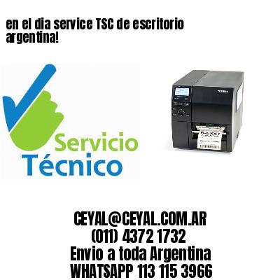 en el dia service TSC de escritorio argentina!