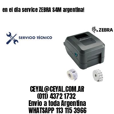 en el dia service ZEBRA S4M argentina!