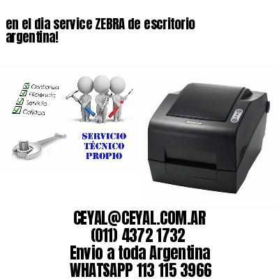 en el dia service ZEBRA de escritorio argentina!