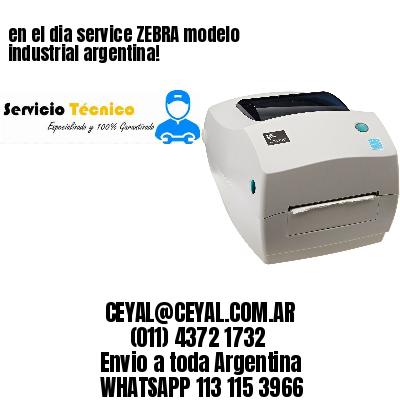 en el dia service ZEBRA modelo industrial argentina!