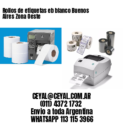 Rollos de etiquetas eb blanco Buenos Aires Zona Oeste