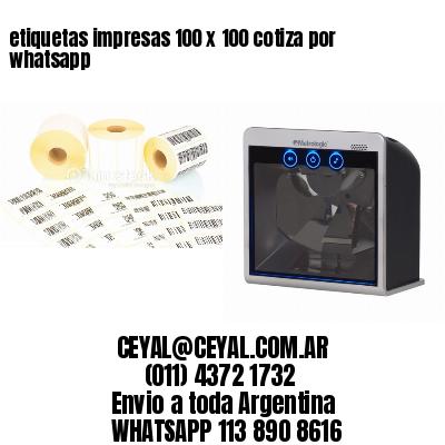 etiquetas impresas 100 x 100 cotiza por whatsapp