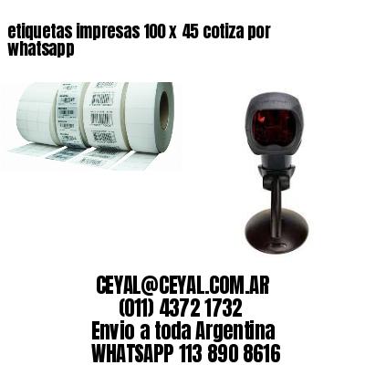 etiquetas impresas 100 x 45 cotiza por whatsapp