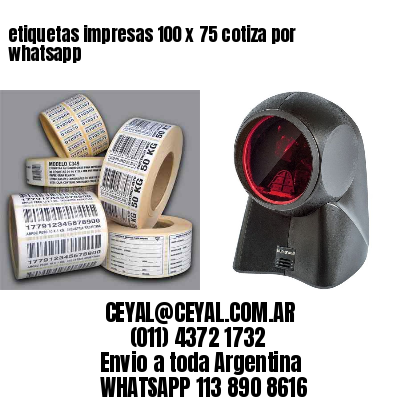 etiquetas impresas 100 x 75 cotiza por whatsapp