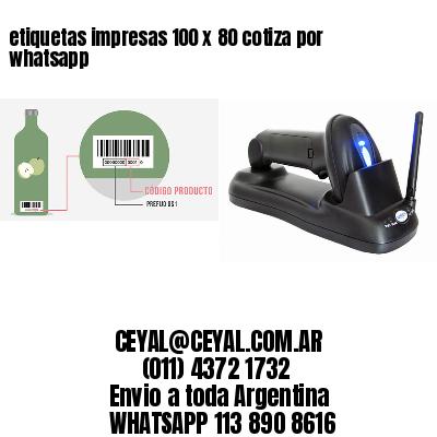 etiquetas impresas 100 x 80 cotiza por whatsapp