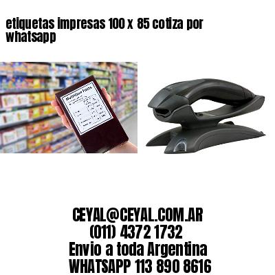 etiquetas impresas 100 x 85 cotiza por whatsapp