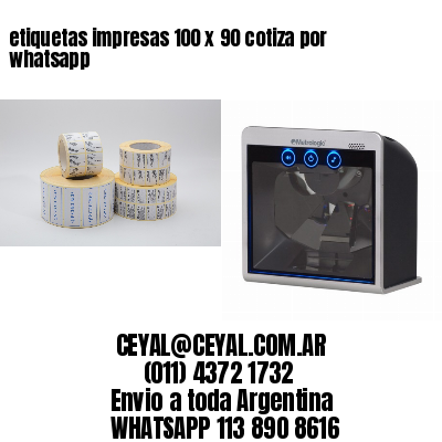 etiquetas impresas 100 x 90 cotiza por whatsapp