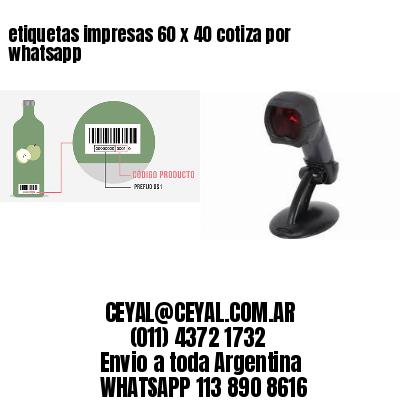 etiquetas impresas 60 x 40 cotiza por whatsapp