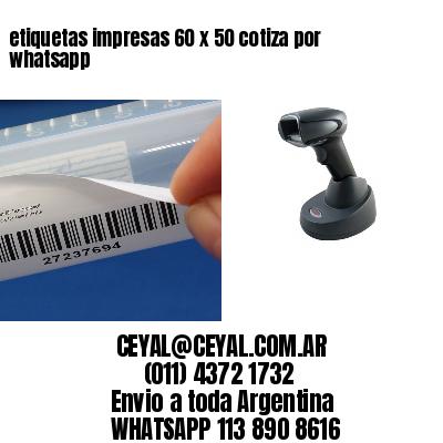 etiquetas impresas 60 x 50 cotiza por whatsapp