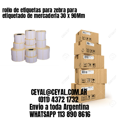 rollo de etiquetas para zebra para etiquetado de mercaderia 30 x 90Mm