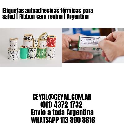 Etiquetas autoadhesivas térmicas para salud   Ribbon cera resina   Argentina