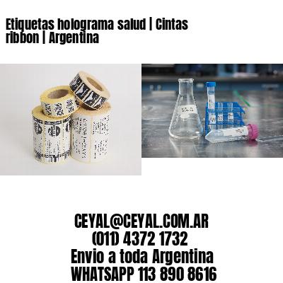 Etiquetas holograma salud   Cintas ribbon   Argentina