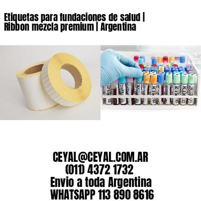 Etiquetas para fundaciones de salud   Ribbon mezcla premium   Argentina