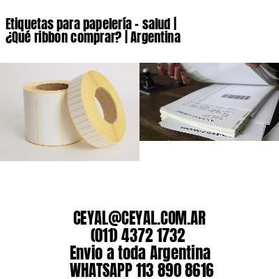 Etiquetas para papelería - salud   ¿Qué ribbon comprar?   Argentina
