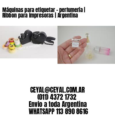 Máquinas para etiquetar - perfumería | Ribbon para impresoras | Argentina